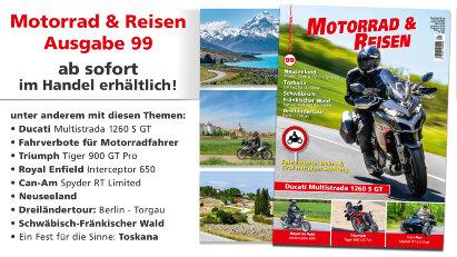 Motorrad & Reisen Ausgabe 99: Ab sofort im Handel erhältlich!