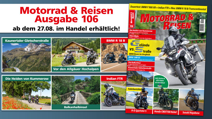Motorrad & Reisen Ausgabe 106 ab dem 27.08. überall erhältlich