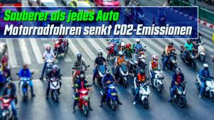 Sauberer als jedes Auto: Motorradfahren senkt CO2-Emissionen