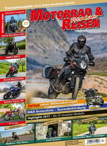 Motorrad & Reisen Premium-Ausgabe 77 mit Neuheiten-Special 2017